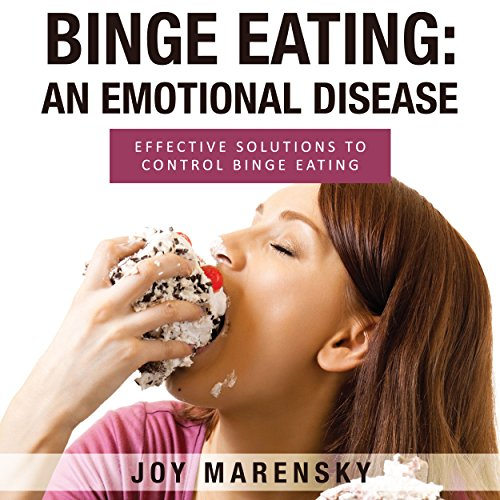 Binge Eating: An Emotional Disease audiobook cover art