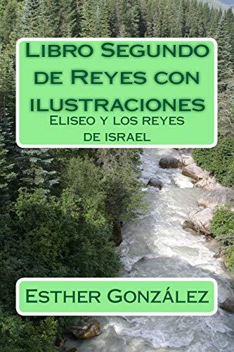 Libro Segundo de Reyes con ilustraciones: Eliseo y los reyes de israel