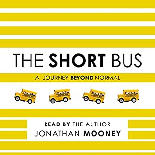 The Short Bus     A Journey Beyond Normal              By:                                                                                                                                 Jonathan Mooney                               Narrated by:                                                                                                                                 Jonathan Mooney                      Length: 9 hrs and 22 mins     Not rated yet     Overall 0.0