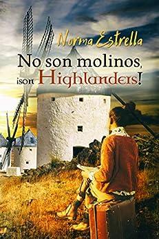 No son molinos, ¡son Highlanders! (Spanish Edition) by [Norma Estrella, Alexia Jorques]