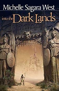 Into the Dark Lands (The Sundered Book 1) by [Michelle Sagara West]