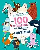 Los 100 animales más famosos de la historia (NO FICCIÓN INFANTIL)