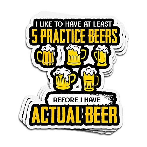 Lplpol 3 Stück Aufkleber I Like To Have At Least 5 Practice Beers Befor I Have Actual Beer Die-Cut Wandaufkleber für Laptop, Fenster, Auto, Stoßstange, Wasserflasche, Helm, 10,2 cm