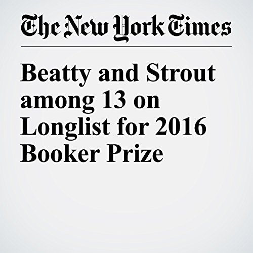 Beatty and Strout among 13 on Longlist for 2016 Booker Prize cover art