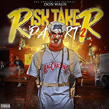 Risk Taker Pt. 2