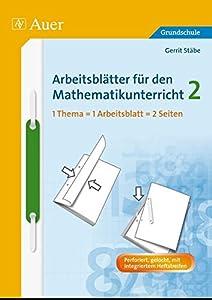 Arbeitsblätter für den Mathematikunterricht 2 (Arbeitsblätter Mathematik Grundschule)
