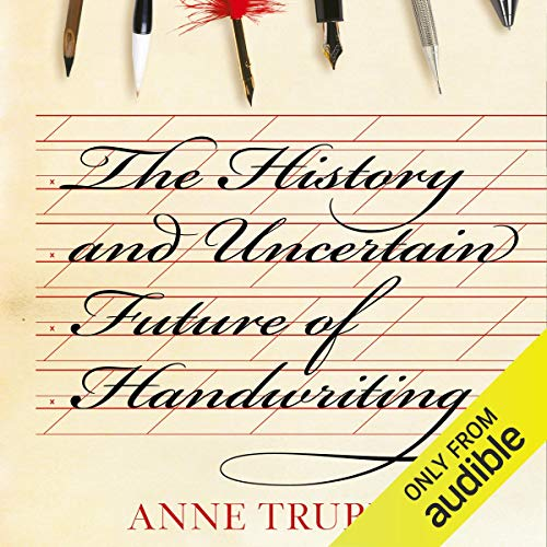 The History and Uncertain Future of Handwriting audiobook cover art