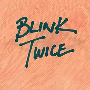 Blink Twice (feat. Roy Webb)