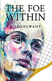 The Foe Within (English Edition) por [Dr. Sheelwant Patel]