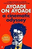 Ayoade on Ayoade: A Cinematic Odyssey - Richard Ayoade