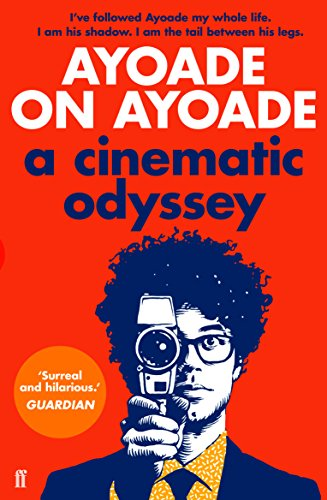 Ayoade on Ayoade: A Cinematic Odyssey (English Edition)