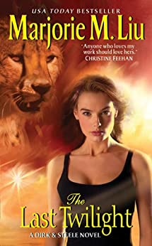 The Last Twilight: A Dirk & Steele Novel by [Marjorie Liu]