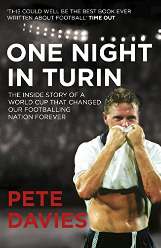 One Night in Turin: The Inside Story of a World Cup that Changed our Footballing Nation Forever (English Edition)