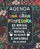 Una Gran Profesora Agenda 2021 2022: Agenda semana vista , Calendario Planificador semanal y mensual , regalo maestra infantil primaria original