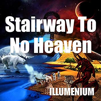 Stairway to No Heaven