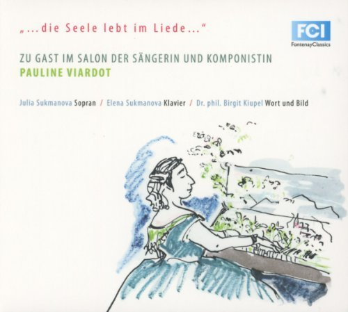 An Invitation to the Salon of Prima Donna and Composer Pauline Viardot by Birgit Kiupel, Elena Sukmanova, Julia Sukmanova (2014-09-30j