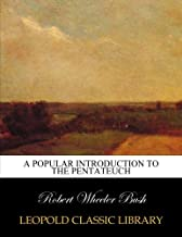 A popular introduction to the Pentateuch