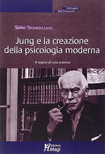 Jung e la creazione della psicologia moderna. Il sogno di una scienza