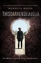 This Dark Endeavour: The Apprenticeship Of Victor Frankenstein
