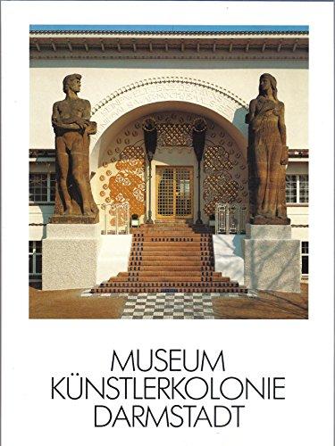 Museum Künstlerkolonie Darmstadt. Katalog zur Eröffnung des Museums der Künstlerkolonie.