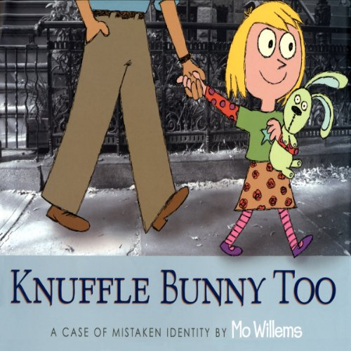 Knuffle Bunny Too: A Case of Mistaken Identity  By  cover art
