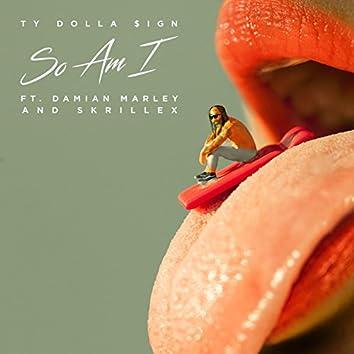 So Am I (feat. Damian Marley & Skrillex)