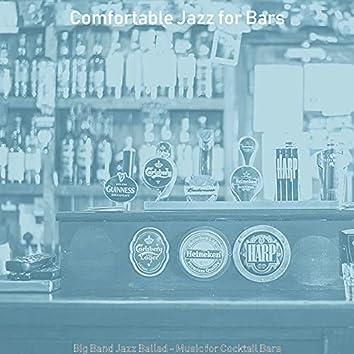 Big Band Jazz Ballad - Music for Cocktail Bars
