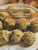 JEWISH CUISINE COOKBOOK: Оriental charm of gourmet dishes