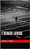 I SENZA LEGGE
