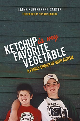 Ketchup is My Favorite Vegetable: A Family Grows Up with Autism (English Edition)