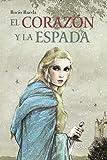 El corazón y la espada (LITERATURA JUVENIL (a partir de 12 años) - Narrativa juvenil)