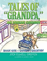Tales of Grandpa, an Indian Cowboy: Cowboy Country 1