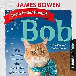 Mein bester Freund Bob     Was ich vom Streuner über das Glück gelernt habe              Autor:                                                                                                                                 James Bowen                               Sprecher:                                                                                                                                 Carlos Lobo                      Spieldauer: 2 Std. und 17 Min.     35 Bewertungen     Gesamt 4,7