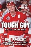 Tough Guy: My Life on the Edge - Bob Probert