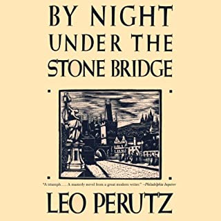 By Night Under the Stone Bridge     A Novel              By:                                                                                                                                 Leo Perutz                               Narrated by:                                                                                                                                 Simon Brooks                      Length: 7 hrs and 38 mins     5 ratings     Overall 3.8