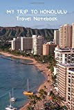 """My Trip to Honolulu ⎜ Travel Notebook: Premium Quality Journal for Writing ⎜ Small Format 6.14"""" x 9.21'', 110 Wide Ruled Paper Pages, Unique Design, ... States Beach Sea Vacation Sea City Tourism"""