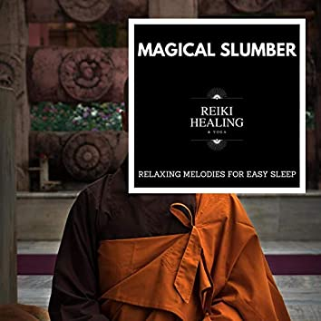 Magical Slumber - Relaxing Melodies For Easy Sleep