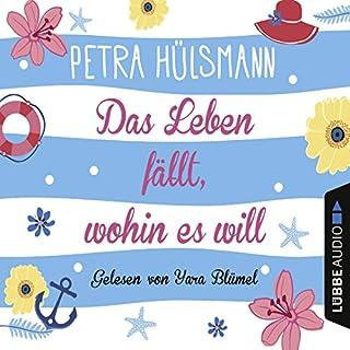 Das Leben fällt, wohin es will                   Autor:                                                                                                                                 Petra Hülsmann                               Sprecher:                                                                                                                                 Yara Blümel                      Spieldauer: 14 Std. und 30 Min.     2.327 Bewertungen     Gesamt 4,6