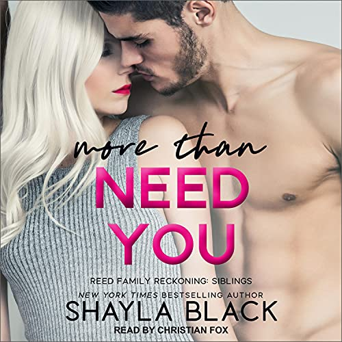 More Than Need You: Reed Family Reckoning, Book 2