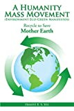 A Humanity Mass Movement (Environment Eco-Green Manifestos):