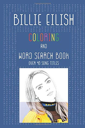 Billie Eilish Coloring Book & Word Search Book (over 40 song titles): Colouring Picture & Activity Puzzle Book For One and Only Fans