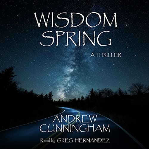 Wisdom Spring Audiobook By Andrew Cunningham cover art