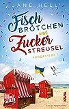 Fischbrötchen und Zuckerstreusel Ein Ostseeroman   Fördeliebe 1