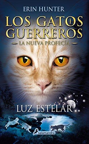 LUZ ESTELAR (S) (Gatos: La profecía IV): Los gatos guerreros - La nueva profecía IV
