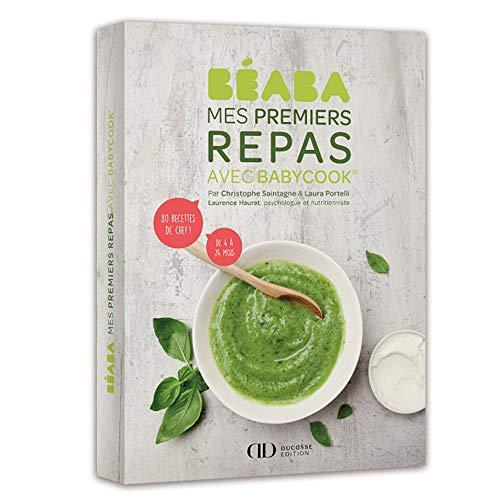 Beaba - Libro de recetas para bebé/niños, Mes Primers Comidas con Babycook, 80 recetas de 4 a 24 meses, elaboradas por un jefe y un nutricionista, recetas clasificadas por estación y edad