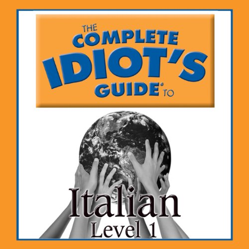 The Complete Idiot's Guide to Italian, Level 1 audiobook cover art
