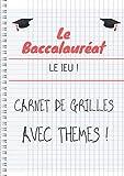 Le Baccalauréat - Le Jeu ! - Carnet de grilles AVEC THEMES !: Bloc note de 100 feuilles de score pour jouer au jeu le plus simple et amusant ! De 5 à 99 ans, en famille ou entre amis !