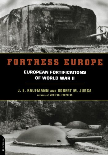 Fortress Europe: European Fortifications Of World War II