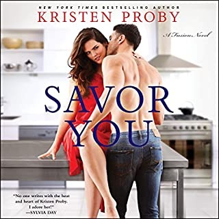 Savor You     A Fusion Novel              By:                                                                                                                                 Kristen Proby                               Narrated by:                                                                                                                                 Sebastian York,                                                                                        Abby Craden                      Length: 6 hrs and 18 mins     6 ratings     Overall 4.8