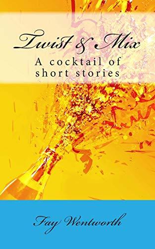 Twist & Mix: A cocktail of short stories